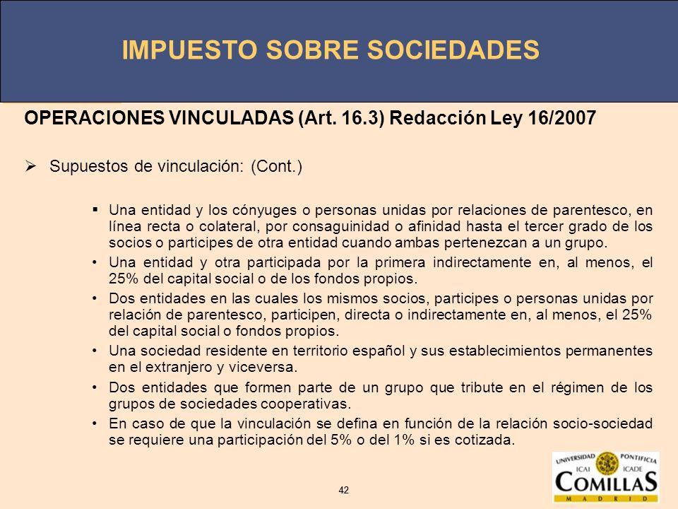 OPERACIONES VINCULADAS (Art. 16.3) Redacción Ley 16/2007