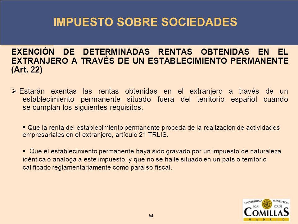 EXENCIÓN DE DETERMINADAS RENTAS OBTENIDAS EN EL EXTRANJERO A TRAVÉS DE UN ESTABLECIMIENTO PERMANENTE (Art. 22)