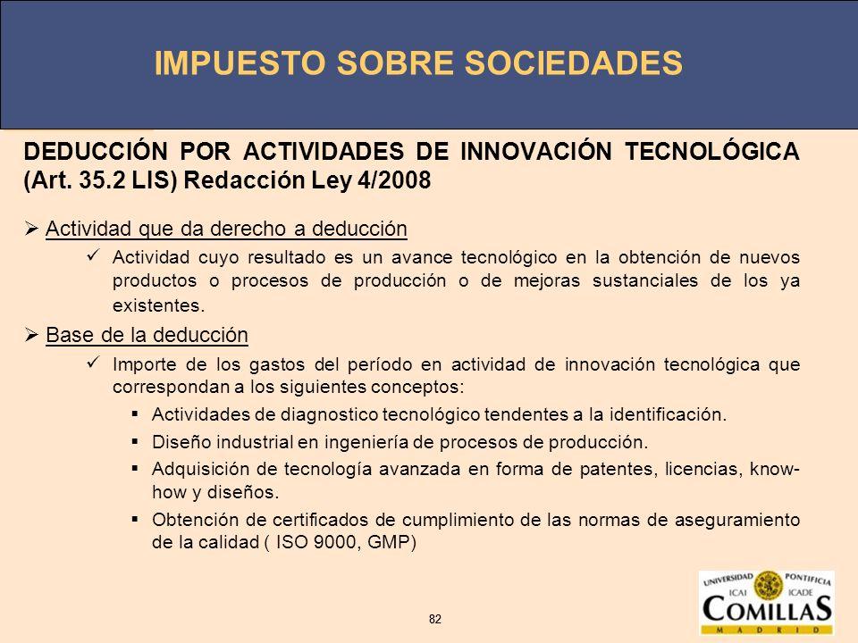 DEDUCCIÓN POR ACTIVIDADES DE INNOVACIÓN TECNOLÓGICA (Art. 35