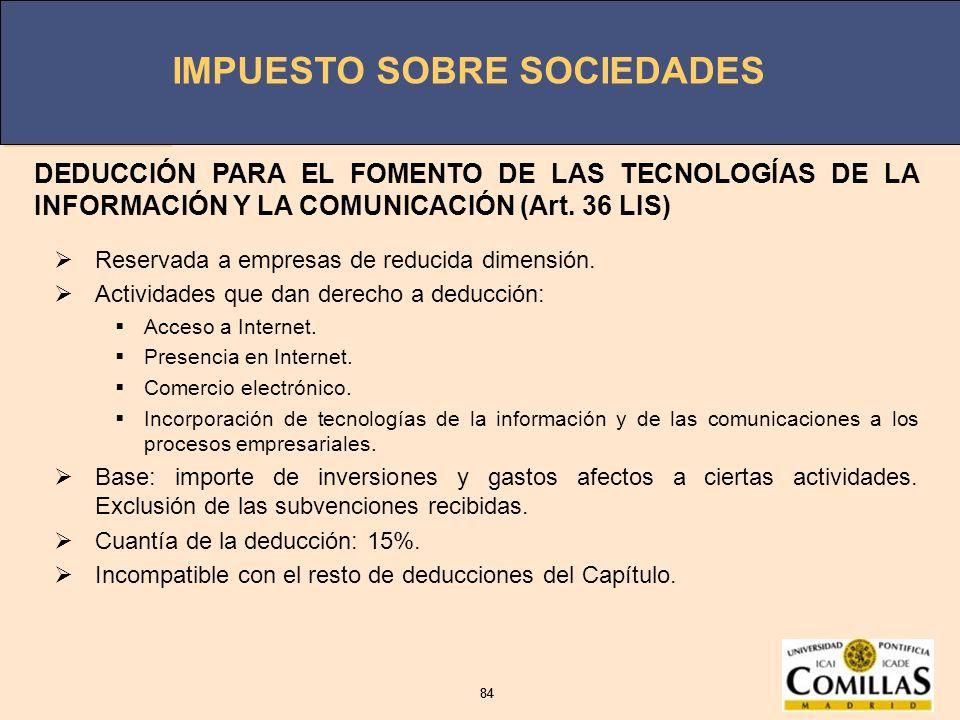 DEDUCCIÓN PARA EL FOMENTO DE LAS TECNOLOGÍAS DE LA INFORMACIÓN Y LA COMUNICACIÓN (Art. 36 LIS)