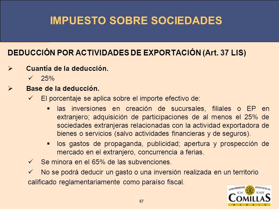 DEDUCCIÓN POR ACTIVIDADES DE EXPORTACIÓN (Art. 37 LIS)