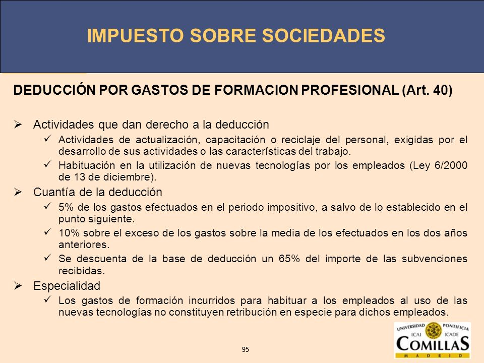 DEDUCCIÓN POR GASTOS DE FORMACION PROFESIONAL (Art. 40)