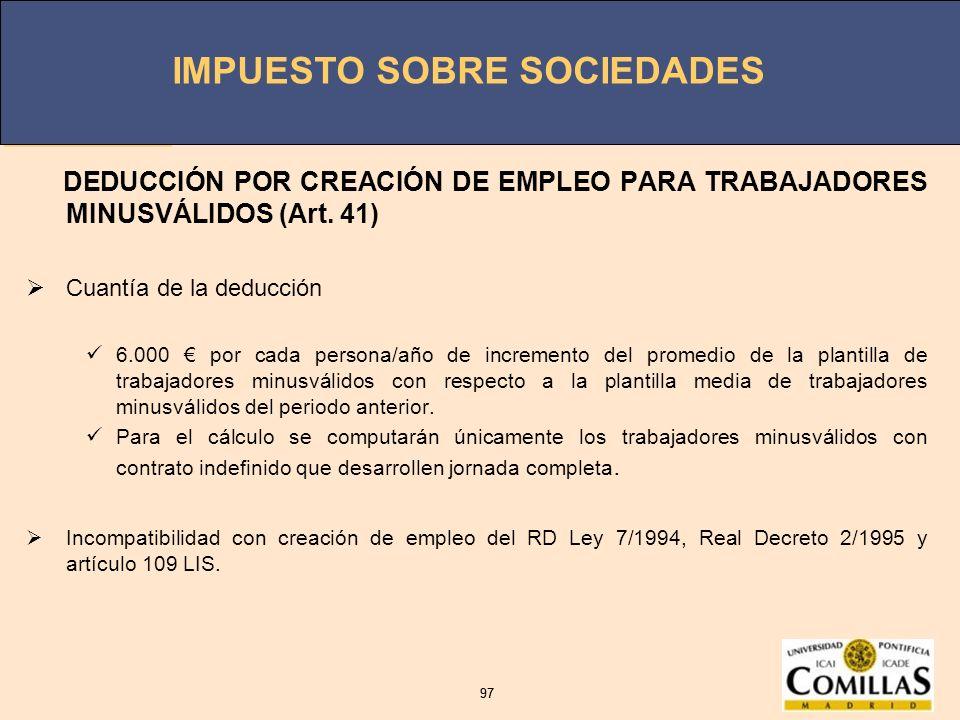 DEDUCCIÓN POR CREACIÓN DE EMPLEO PARA TRABAJADORES MINUSVÁLIDOS (Art