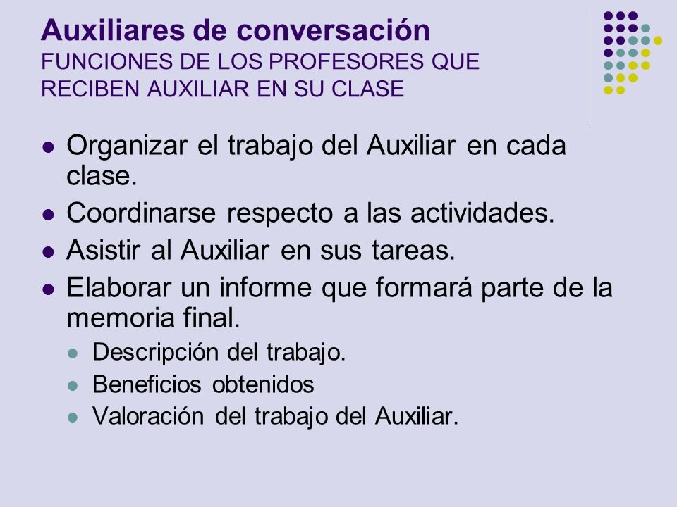 Auxiliares de conversación FUNCIONES DE LOS PROFESORES QUE RECIBEN AUXILIAR EN SU CLASE