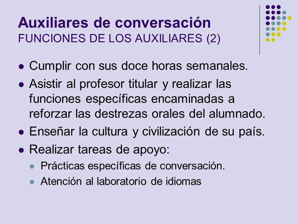 Auxiliares de conversación FUNCIONES DE LOS AUXILIARES (2)
