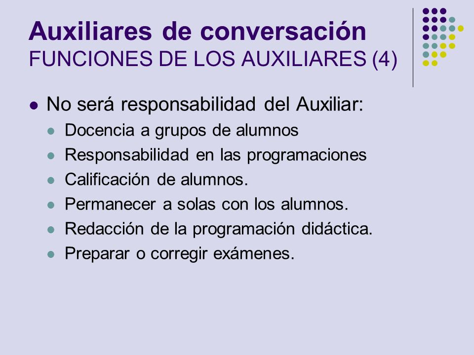 Auxiliares de conversación FUNCIONES DE LOS AUXILIARES (4)