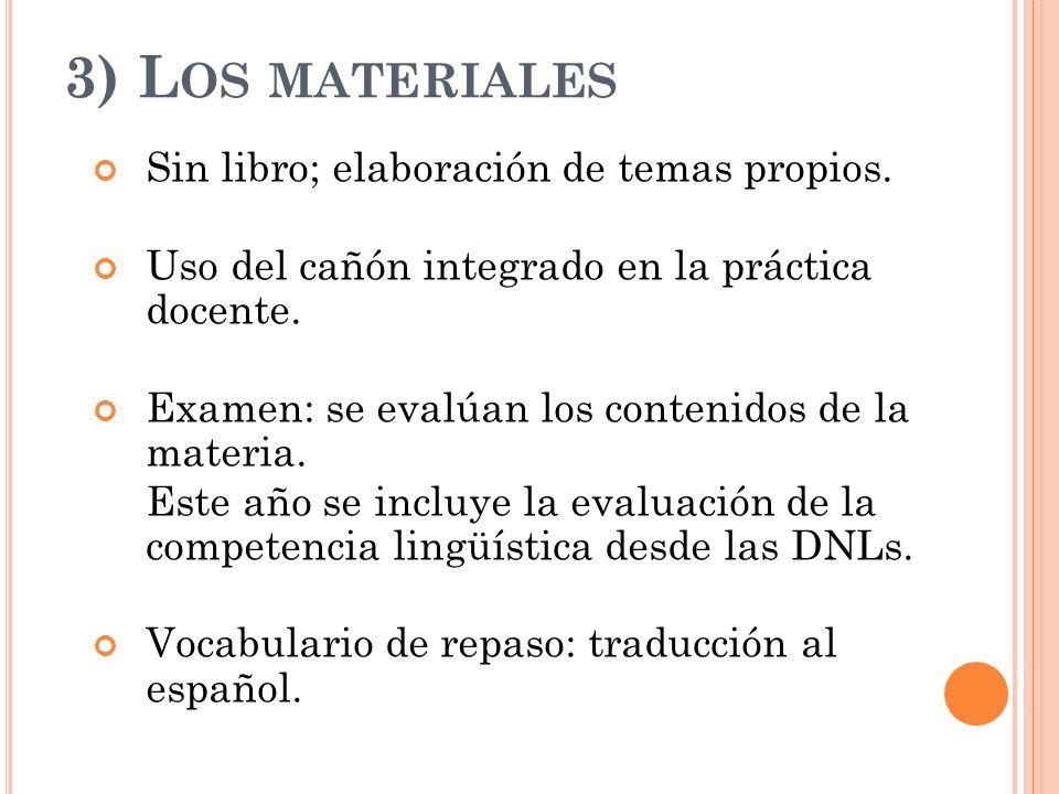 3) Los materiales Sin libro; elaboración de temas propios.