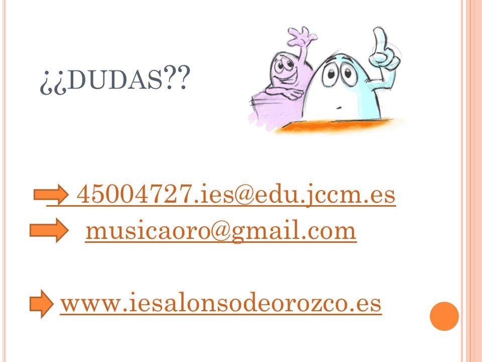 45004727.ies@edu.jccm.es musicaoro@gmail.com www.iesalonsodeorozco.es