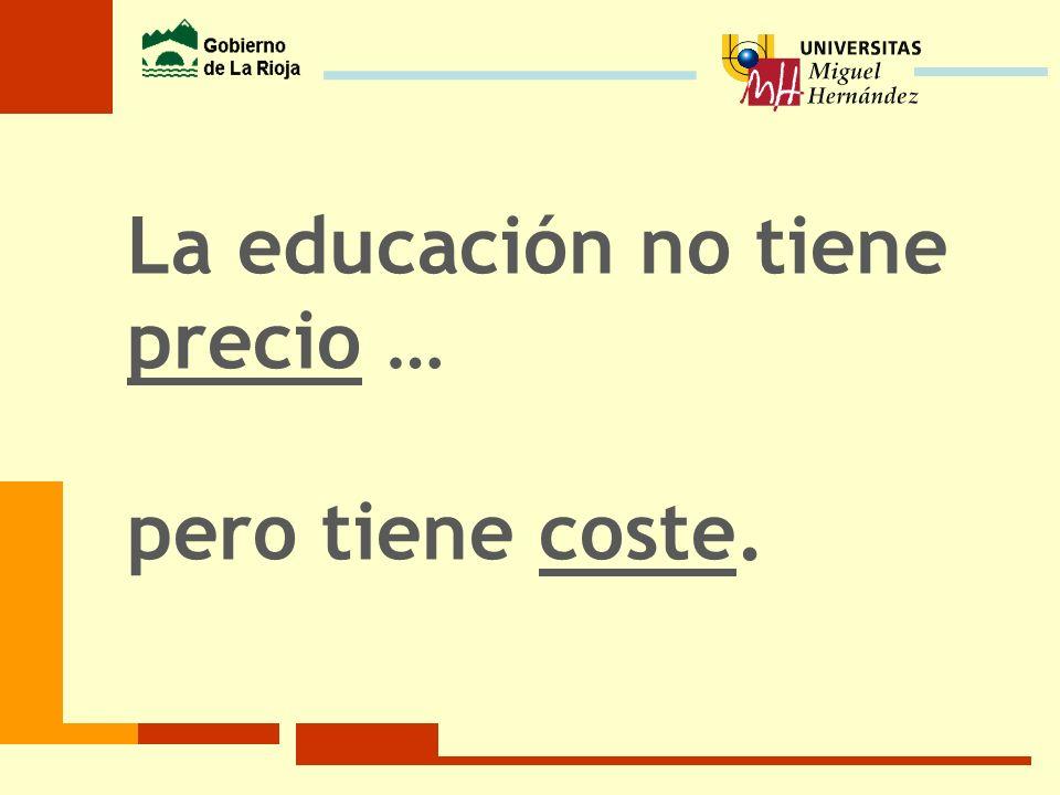 La educación no tiene precio …