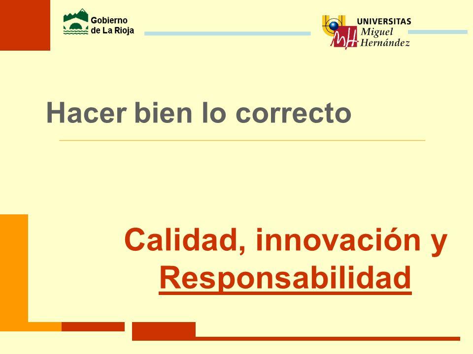 Calidad, innovación y Responsabilidad