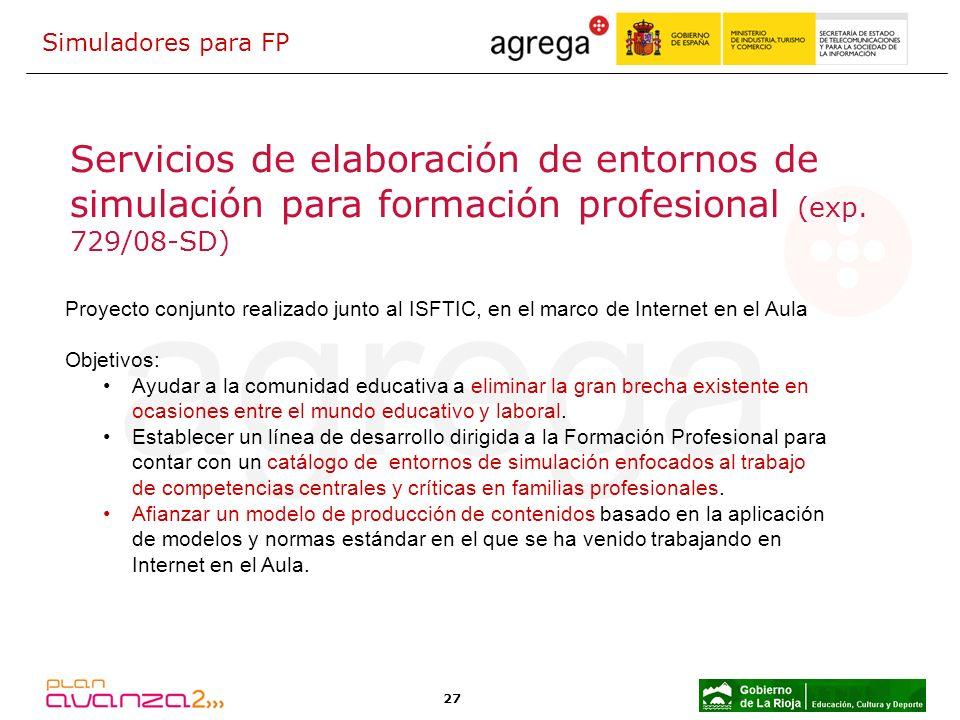 Simuladores para FP Servicios de elaboración de entornos de simulación para formación profesional (exp. 729/08-SD)