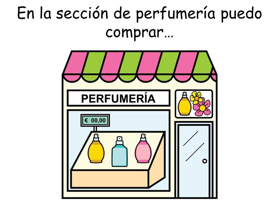 En la sección de perfumería puedo comprar…
