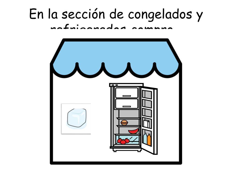 En la sección de congelados y refrigerados compro…