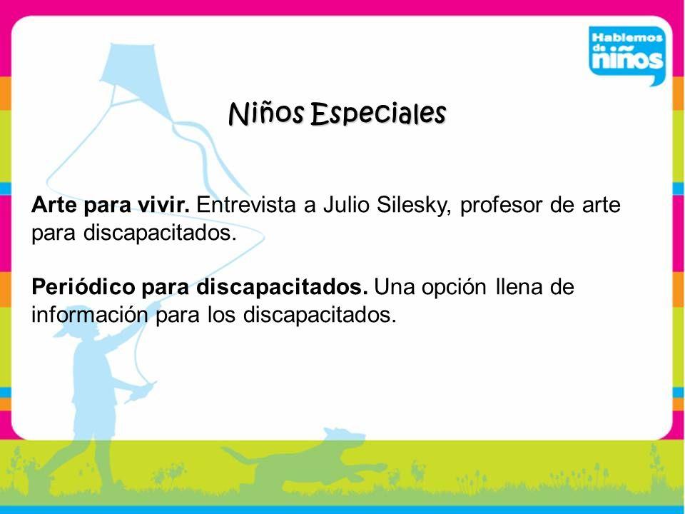 Niños EspecialesArte para vivir. Entrevista a Julio Silesky, profesor de arte para discapacitados.