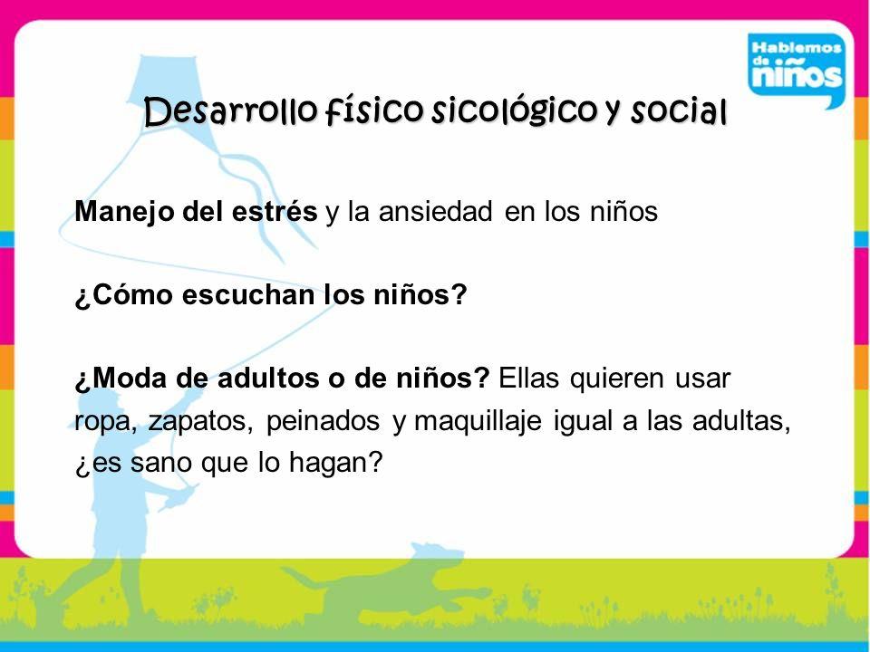 Desarrollo físico sicológico y social