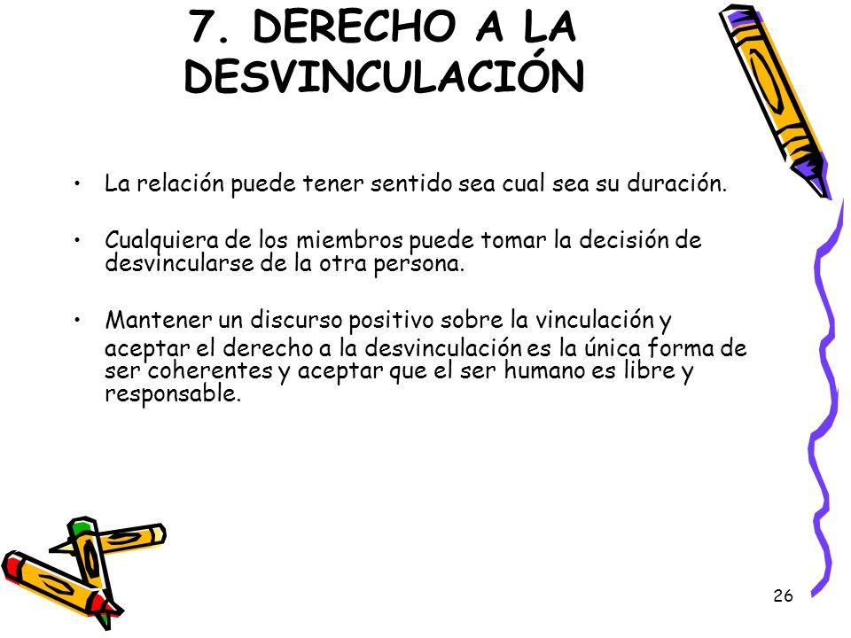 7. DERECHO A LA DESVINCULACIÓN