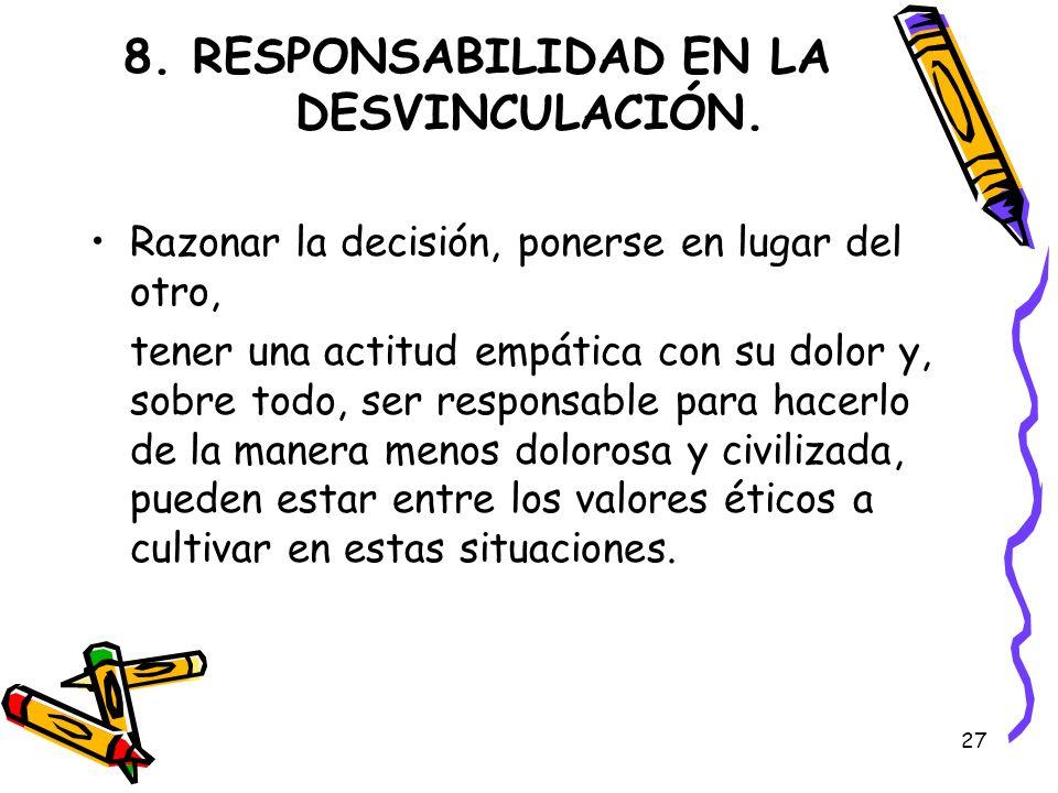 8. RESPONSABILIDAD EN LA DESVINCULACIÓN.
