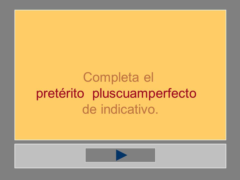 pretérito pluscuamperfecto