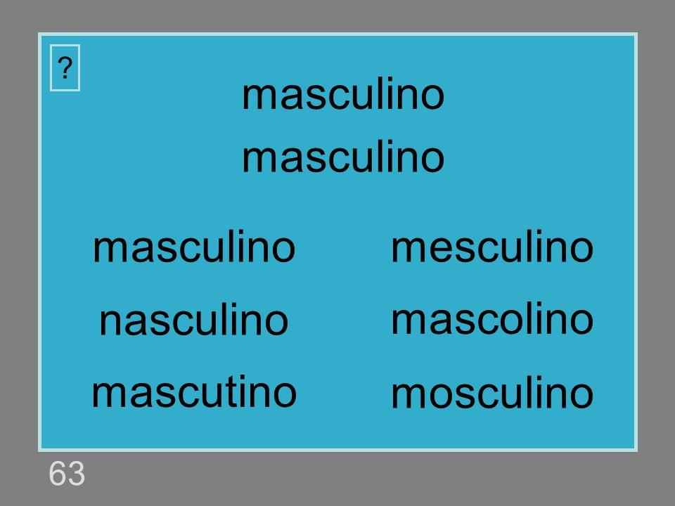 masculino masculino masculino mesculino nasculino mascolino mascutino