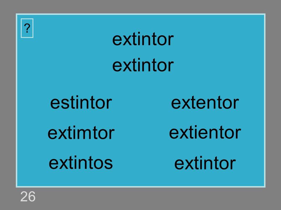extintor extintor estintor extentor extimtor extientor extintos