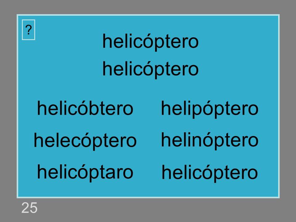 helicóptero helicóptero helicóbtero helipóptero helecóptero