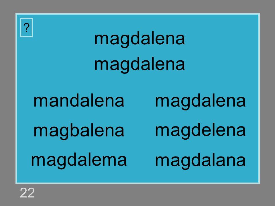 magdalena magdalena mandalena magdalena magbalena magdelena magdalema