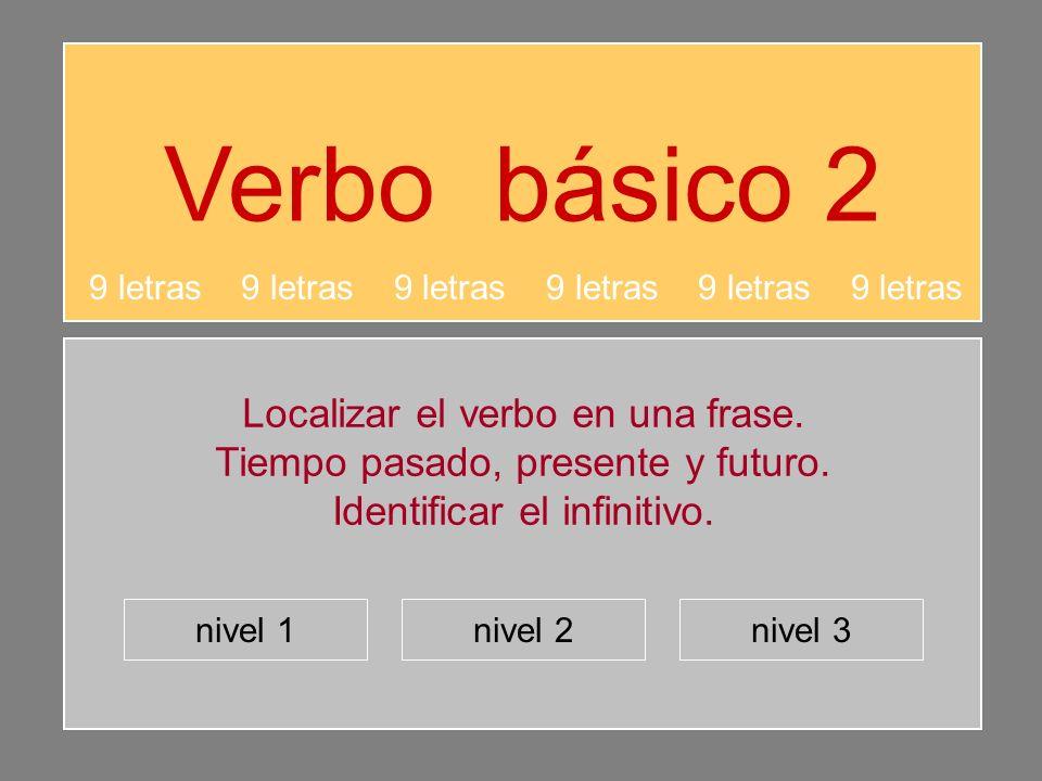 Verbo básico 2 Localizar el verbo en una frase.