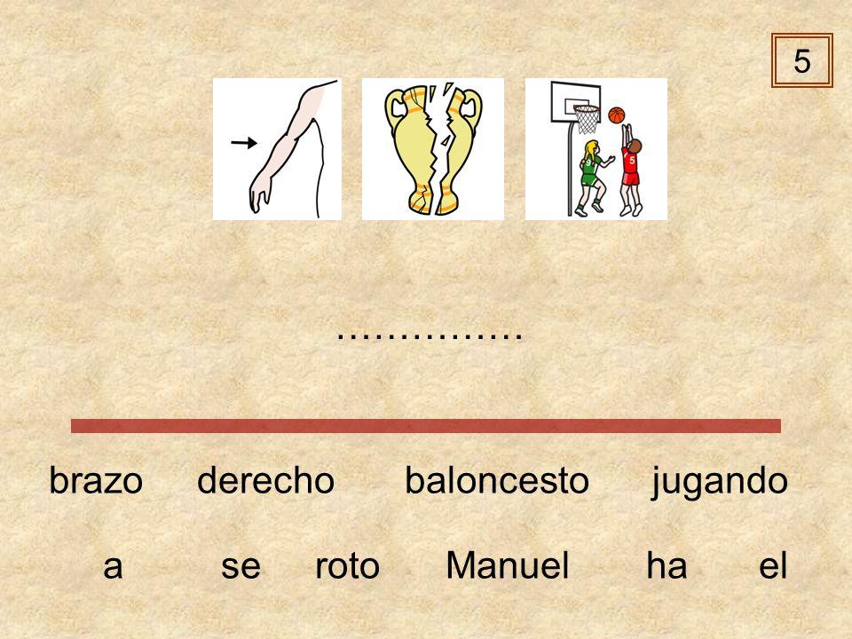 5 …………… brazo derecho baloncesto jugando a se roto Manuel ha el