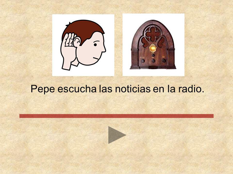 Pepe escucha las noticias en la radio.