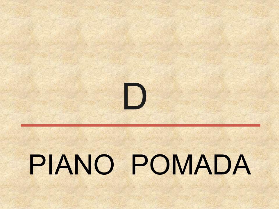D PIANO POMADA