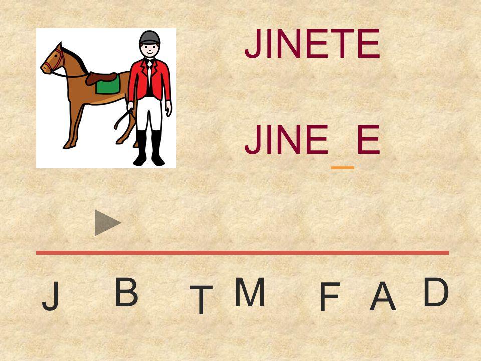 JINETE _ JINETE B M D J F A T