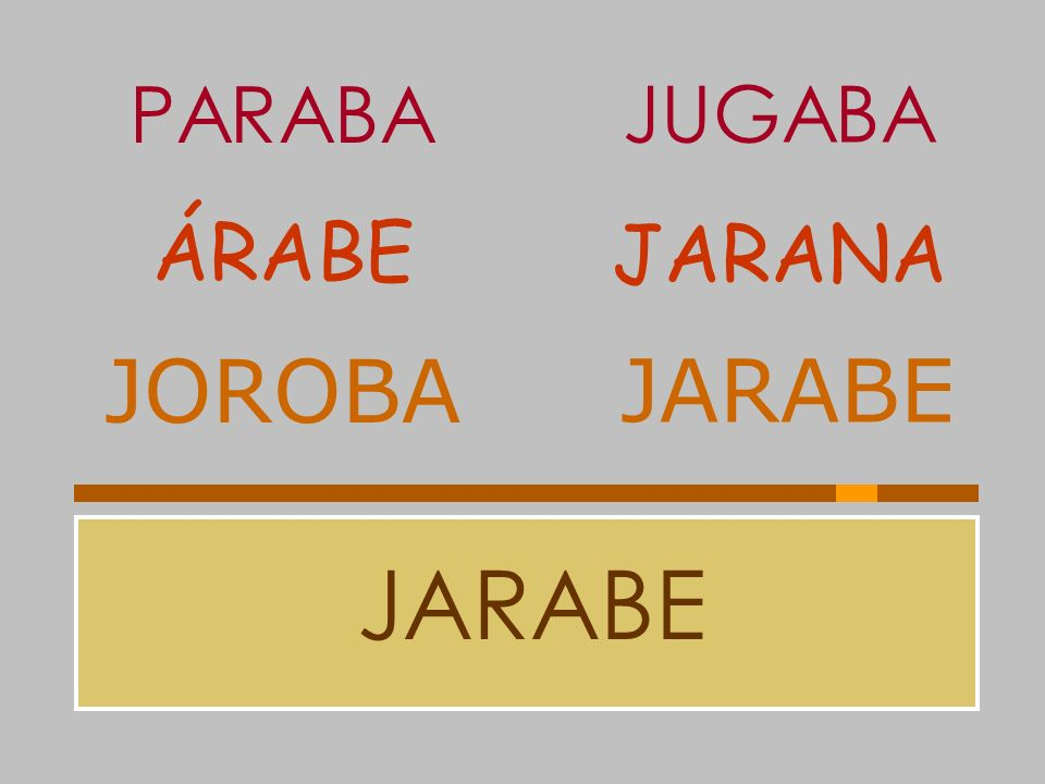 PARABA JUGABA ÁRABE JARANA JOROBA JARABE JARABE