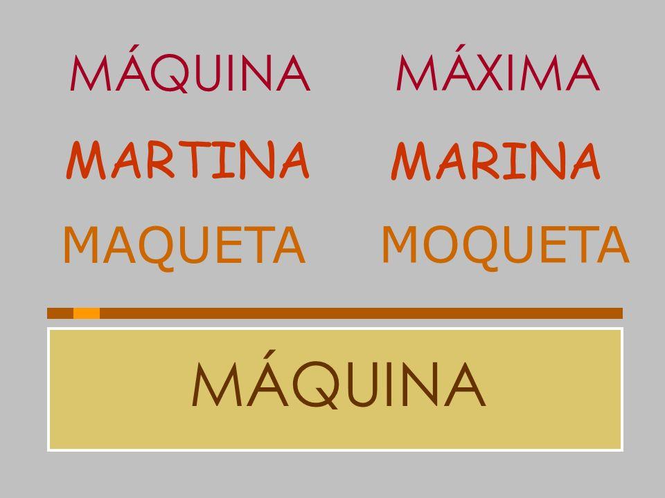 MÁQUINA MÁXIMA MARTINA MARINA MAQUETA MOQUETA MÁQUINA