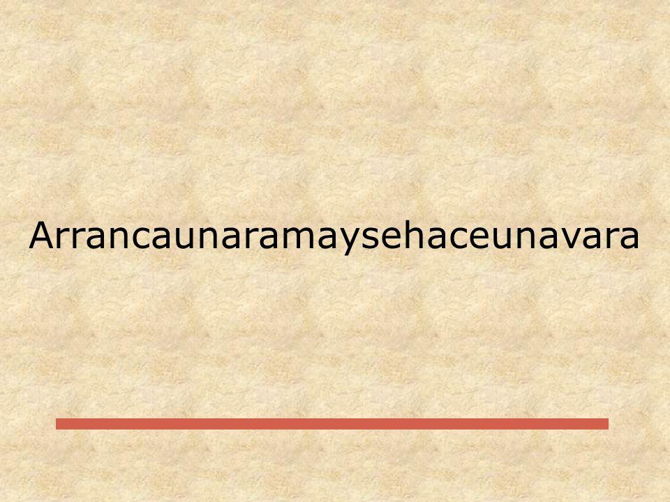 Arrancaunaramaysehaceunavara