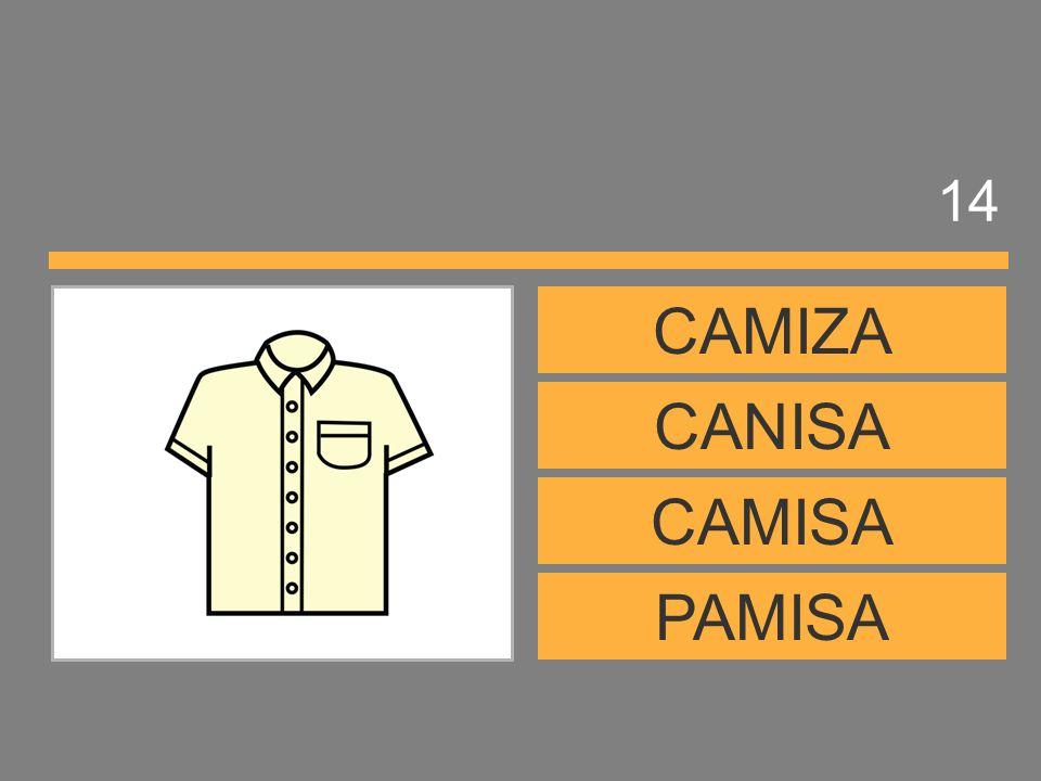 14 CAMIZA CANISA CAMISA PAMISA