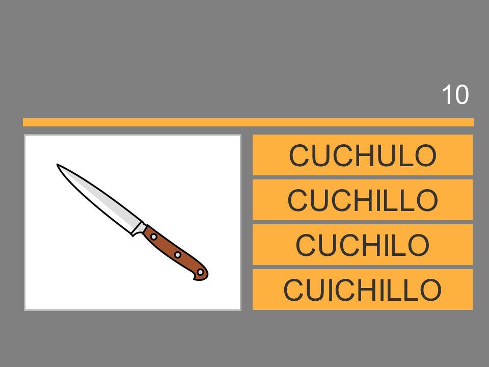 10 CUCHULO CUCHILLO CUCHILO CUICHILLO