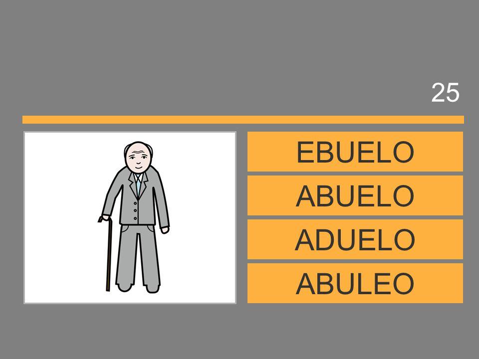 25 EBUELO ABUELO ADUELO ABULEO