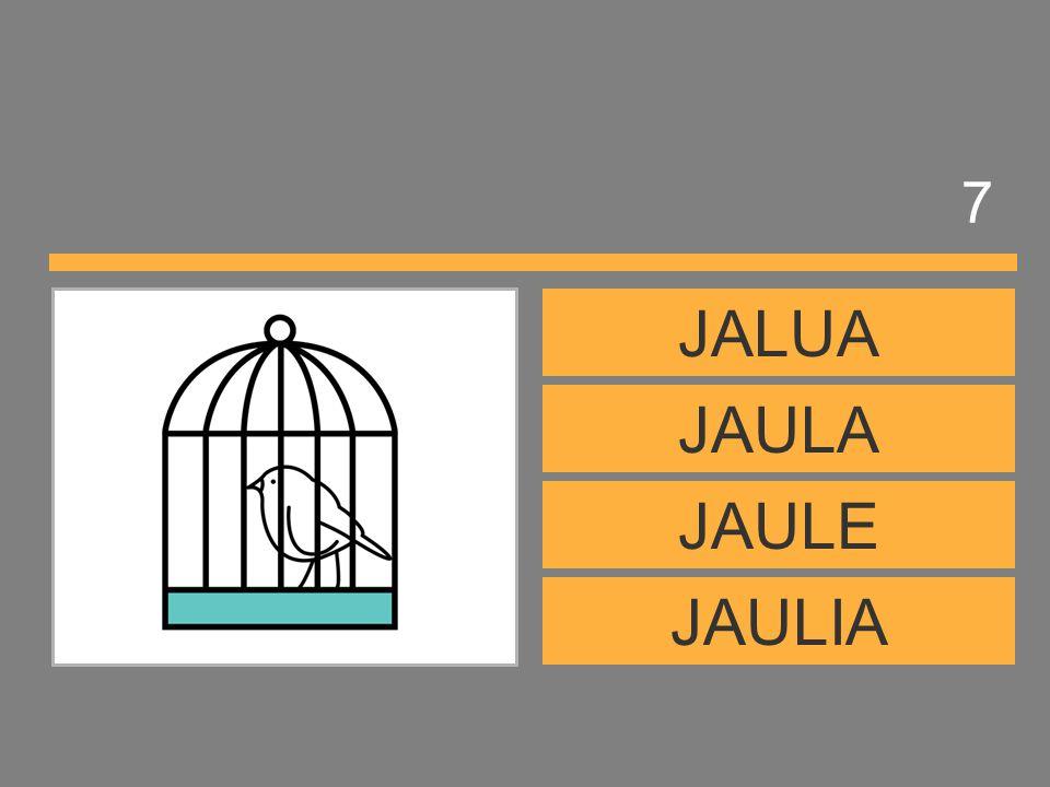 7 JALUA JAULA JAULE JAULIA