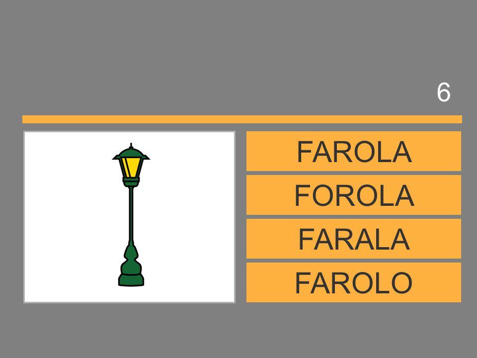 6 FAROLA FOROLA FARALA FAROLO
