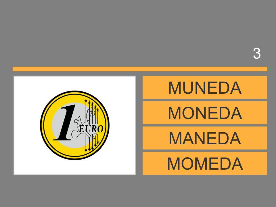 3 MUNEDA MONEDA MANEDA MOMEDA