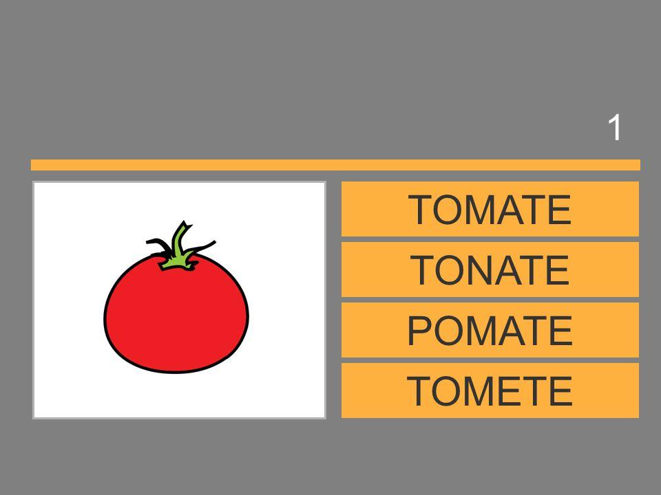 1 TOMATE TONATE POMATE TOMETE