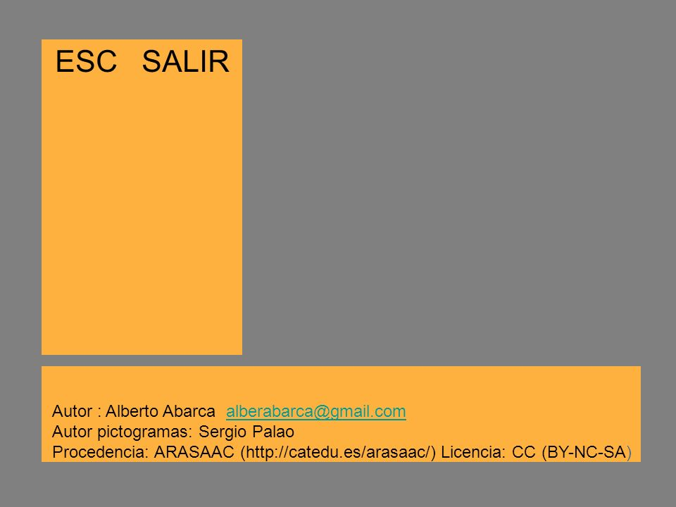 ESC SALIR Autor : Alberto Abarca alberabarca@gmail.com