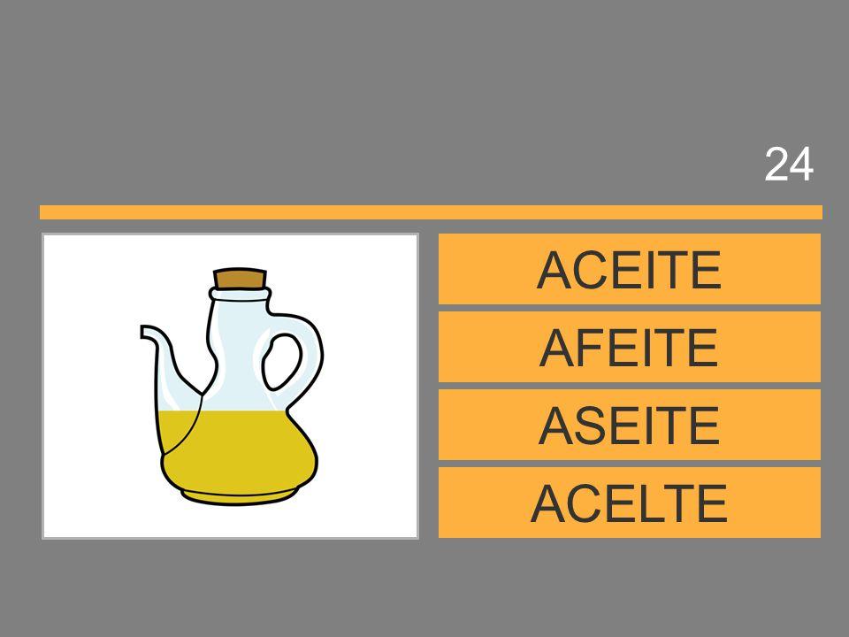 24 ACEITE AFEITE ASEITE ACELTE