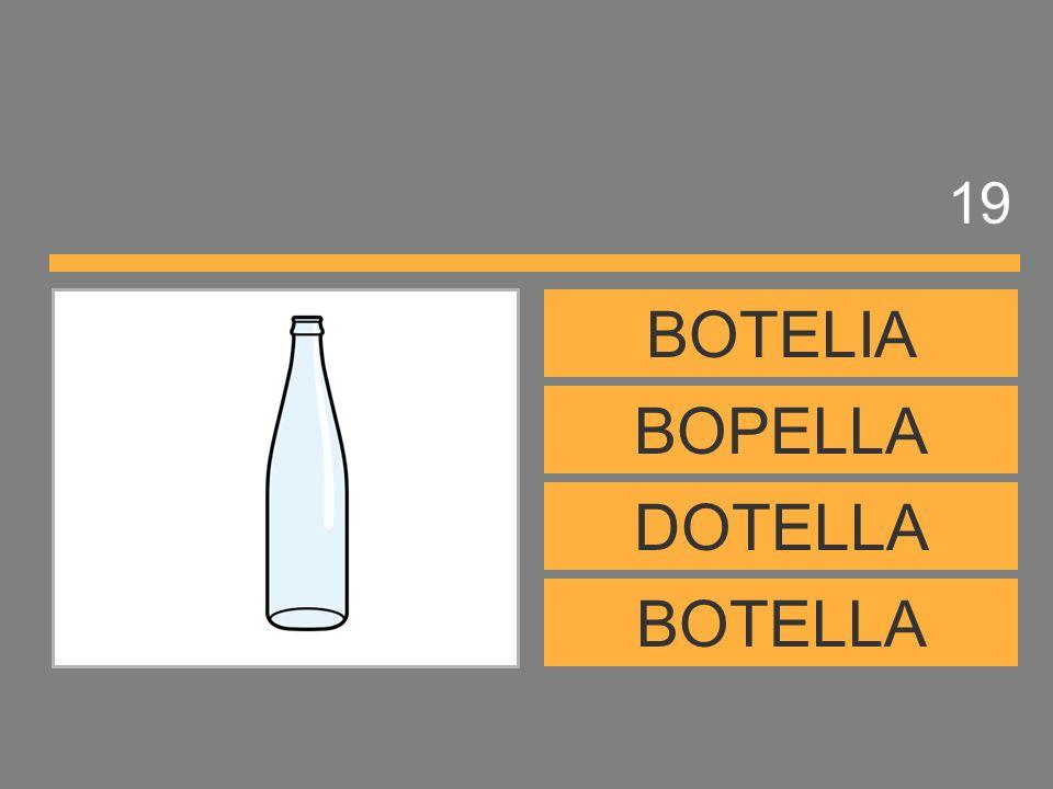 19 BOTELIA BOPELLA DOTELLA BOTELLA