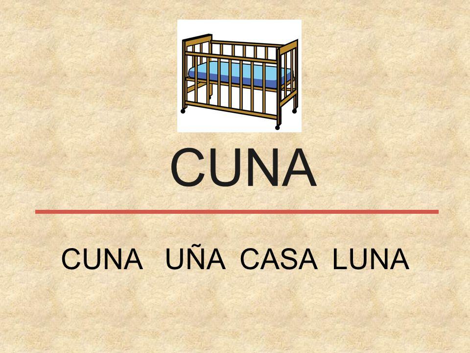 CUNA CUNA UÑA CASA LUNA