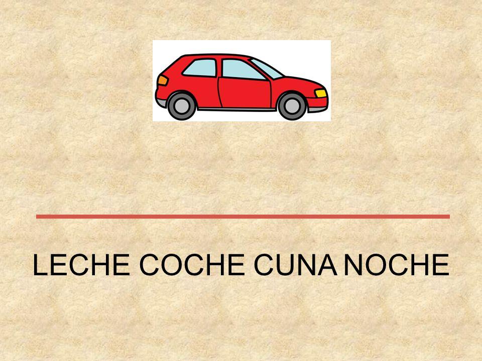LECHE COCHE CUNA NOCHE