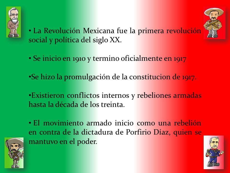 La Revolución Mexicana fue la primera revolución social y política del siglo XX.