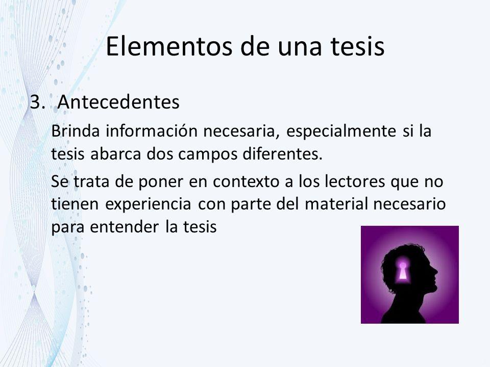 Elementos de una tesis Antecedentes