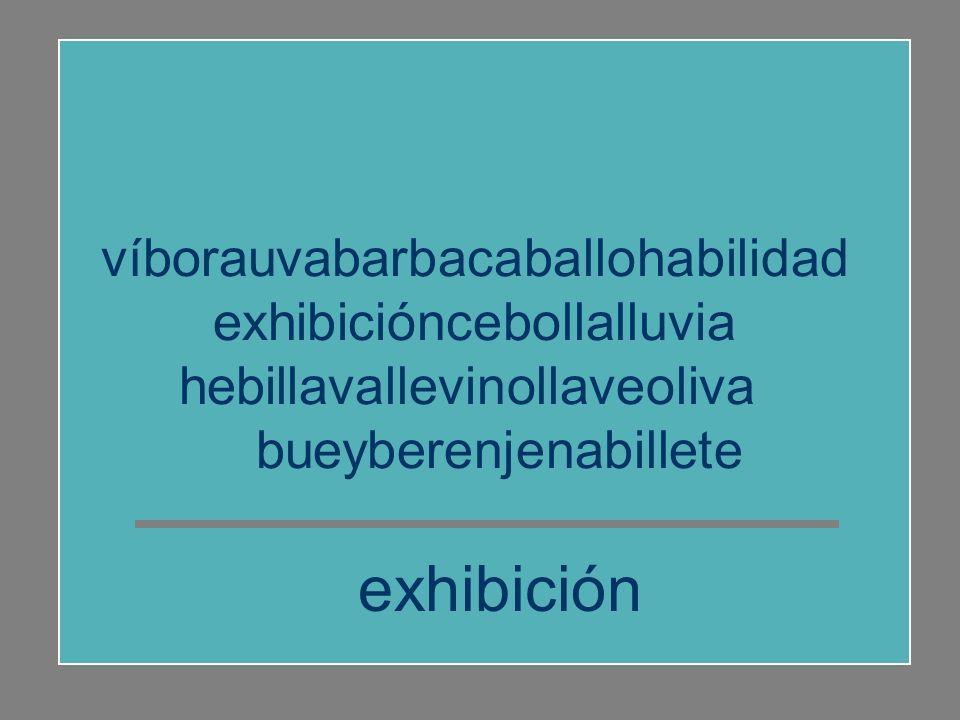 exhibición víborauvabarbacaballohabilidad exhibicióncebollalluvia