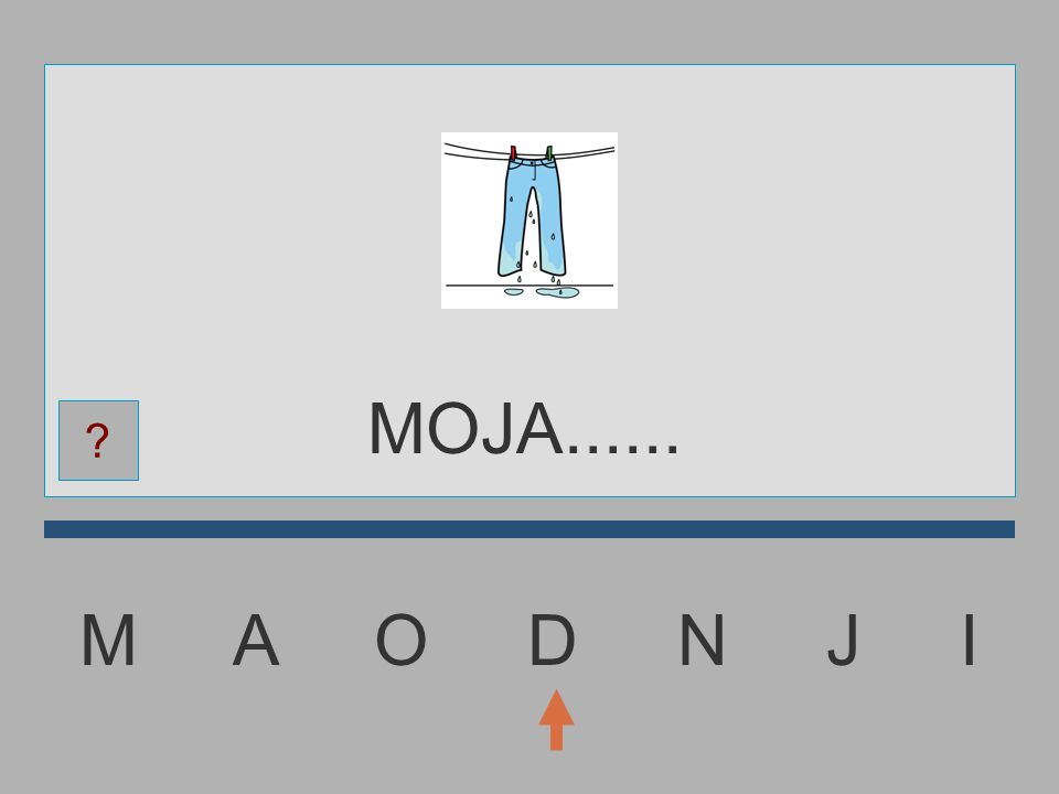 MOJA...... M A O D N J I